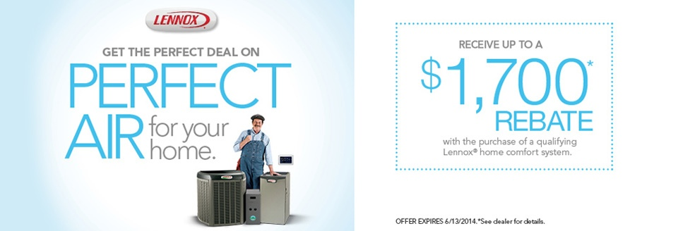 Get the perfect deal on perfect air for your home with up to $1700 in rebates when you purchase a Lennox home comfort system from Fuller Heating and Cooling in Anderson, AL area